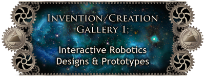 MRISAR's Invention & Creation Gallery 1;   Interactive Robotic Designs & Prototypes