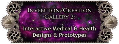 MRISAR's Invention & Creation Gallery 2;   Interactive Medical & Health Designs & Prototypes