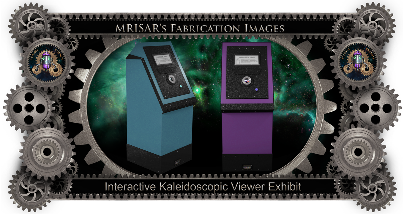 MRISAR's Exhibit Fabrication ​Images for our Interactive Kaleidoscopic Viewer Exhibits!