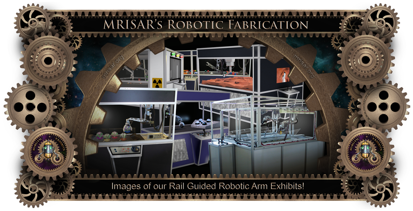Robotic Exhibit; MRISAR's Exhibit Fabrication ​Images for our Rail Guided Robotic Arm Exhibits!
