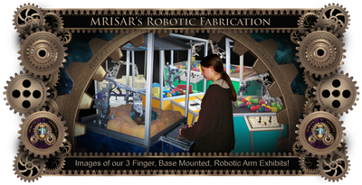 MRISAR's Exhibit Fabrication ​Images for the 3 Finger Base Mounted Robotic Arm Exhibits & Kits!