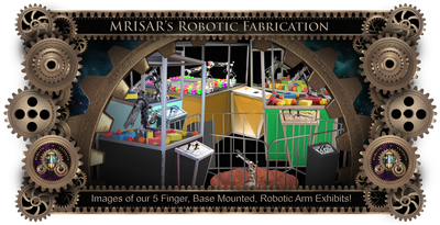 MRISAR's Exhibit Fabrication ​Images for our 5 Finger Base Mounted Robotic Arm Exhibits!