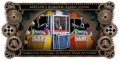 MRISAR's Exhibit Fabrication ​Images for our Robotic 3 & 5 Finger, Top Mounted, Arm Exhibits.