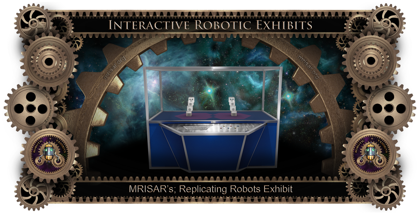 Robotic Exhibit; MRISAR's Self-Assembly Replicating Robots Exhibit​