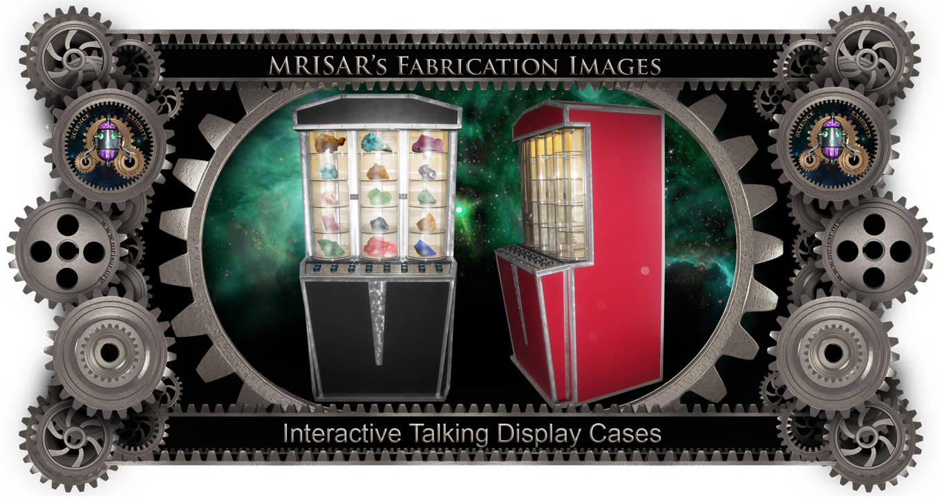 MRISAR's Exhibit Fabrication ​Images for our Interactive Talking Display Cases!