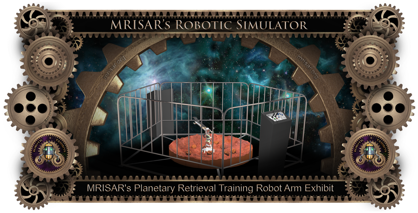 Simulator Planetary Robotics; MRISAR's Planetary Retrieval Training Robot Arm Exhibit. This exhibit relates to STEM education.