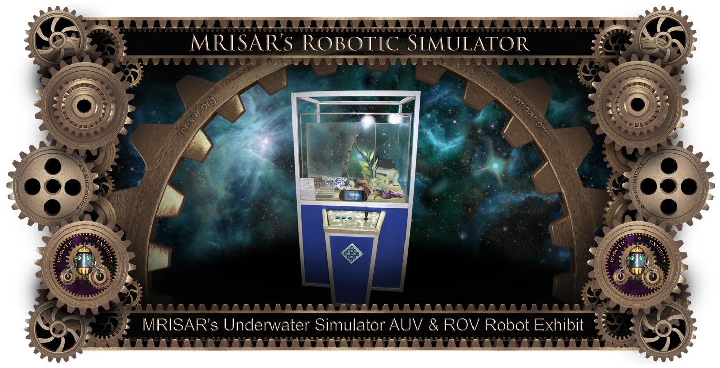 Underwater Robotic Simulator; MRISAR's Simulator AUV & ROV Robot Exhibit. This exhibit relates to STEM education.