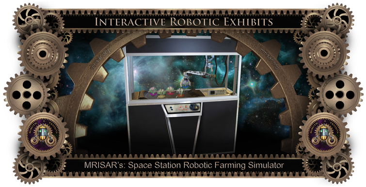 Simulator Space Robotics; MRISAR's Simulator Space Station Robotic Farming Exhibit. This exhibit relates to STEM education.